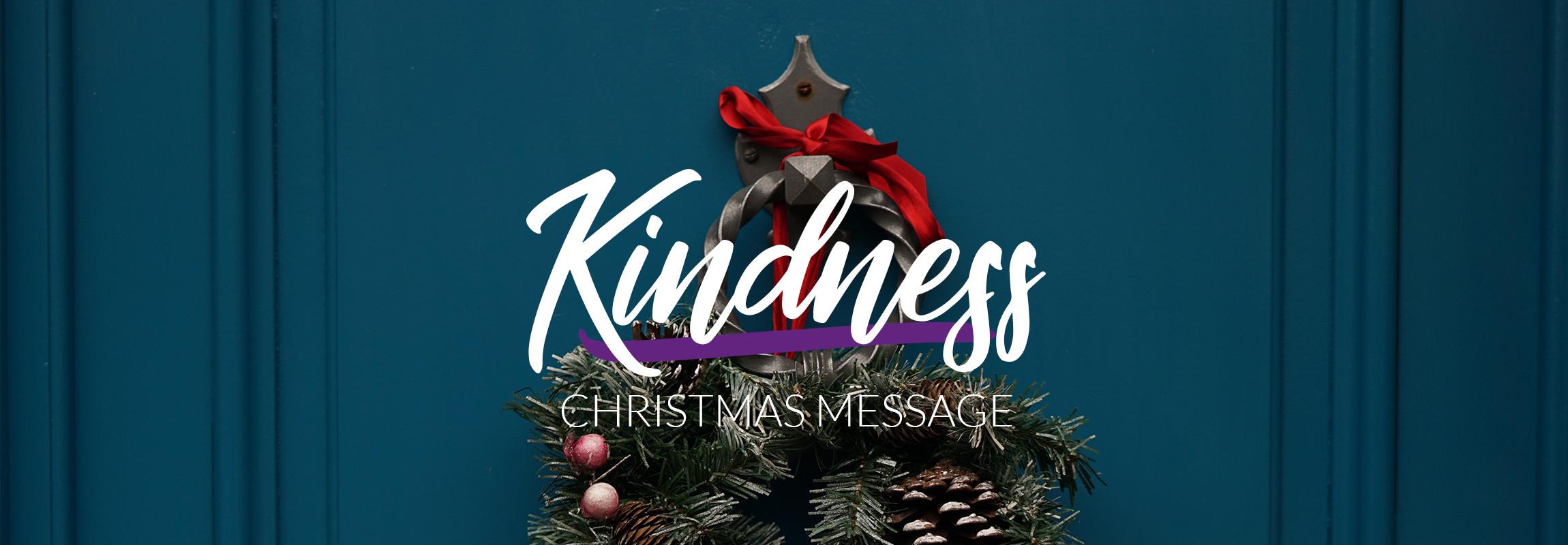 Christmas Message: Kindness - Eve