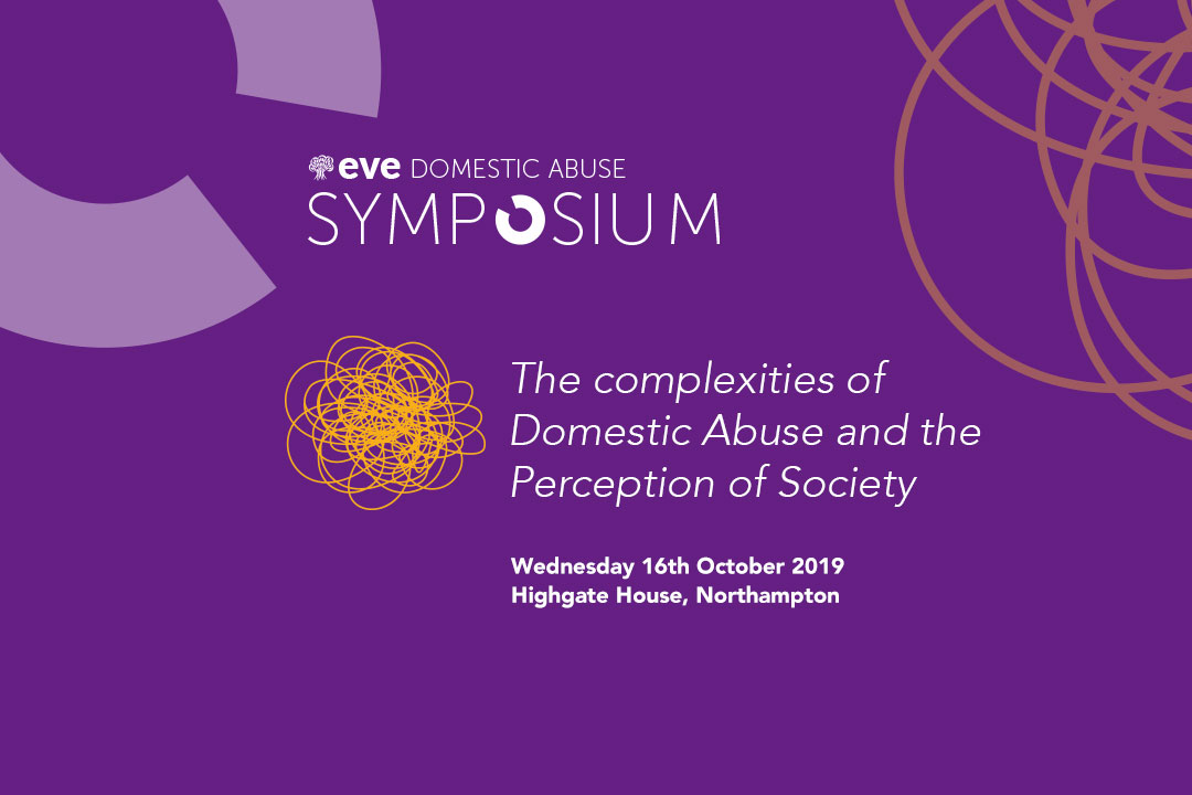 The aim of the symposium is to better understand the complex needs around Domestic Abuse, when to support women who suffer them and how these impact the trauma of Domestic Abuse